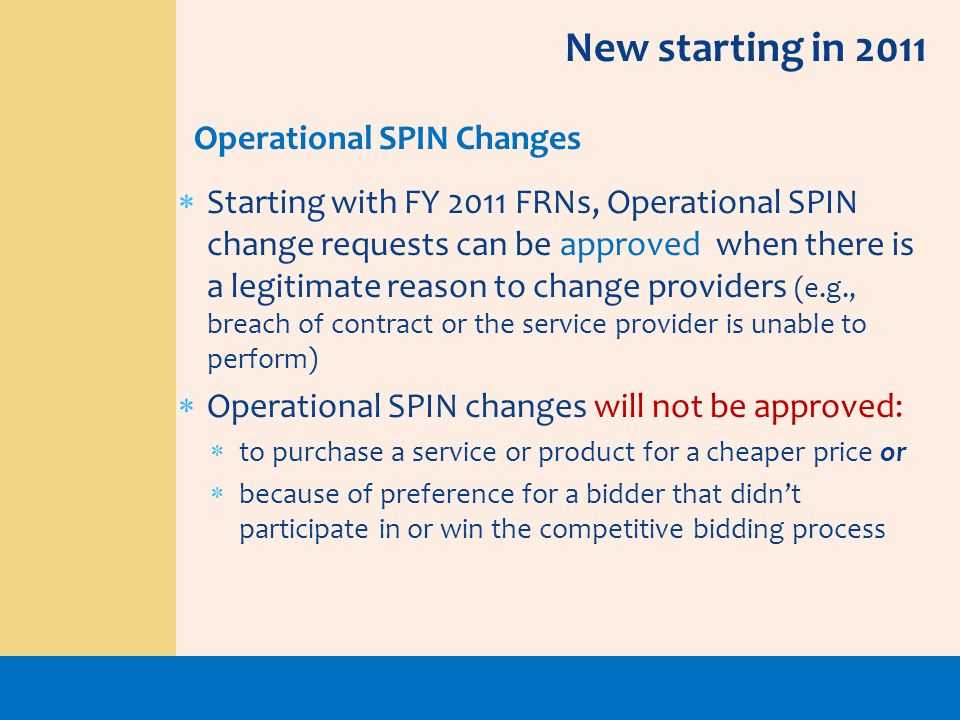 New starting in 2011 Operational SPIN Changes