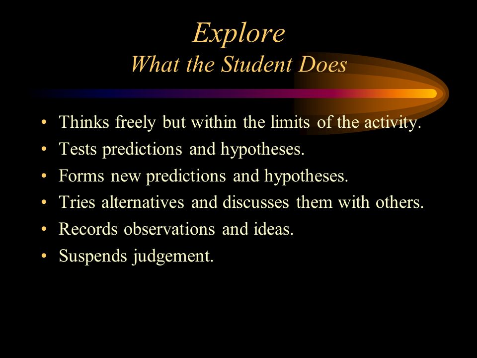 Explore What the Student Does