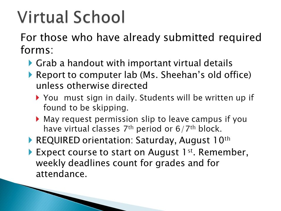 Virtual School For those who have already submitted required forms:
