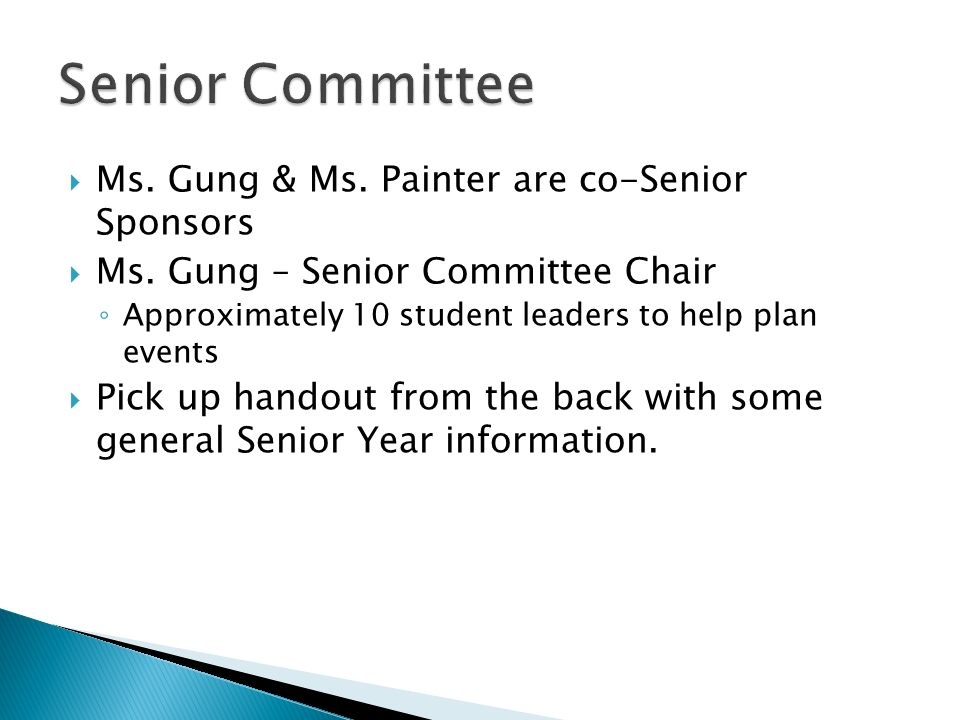 Senior Committee Ms. Gung & Ms. Painter are co-Senior Sponsors