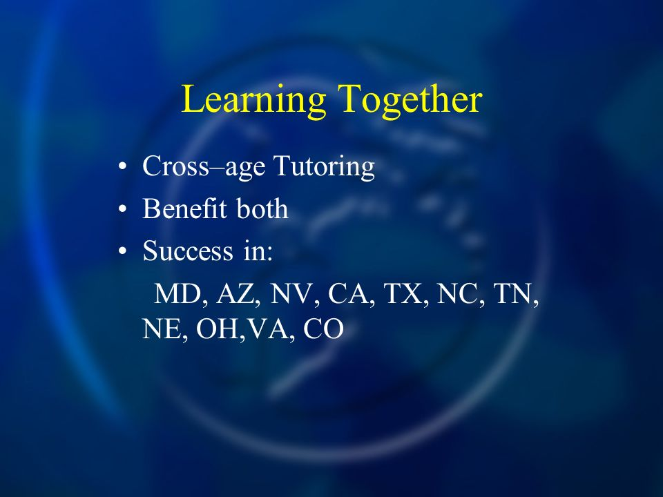 Learning Together Cross–age Tutoring Benefit both Success in: