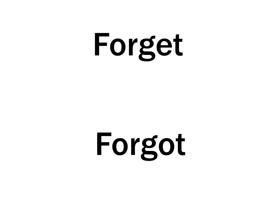 Forget Forgot