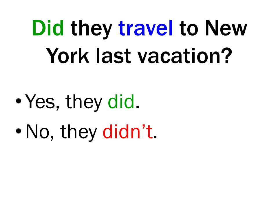 Did they travel to New York last vacation