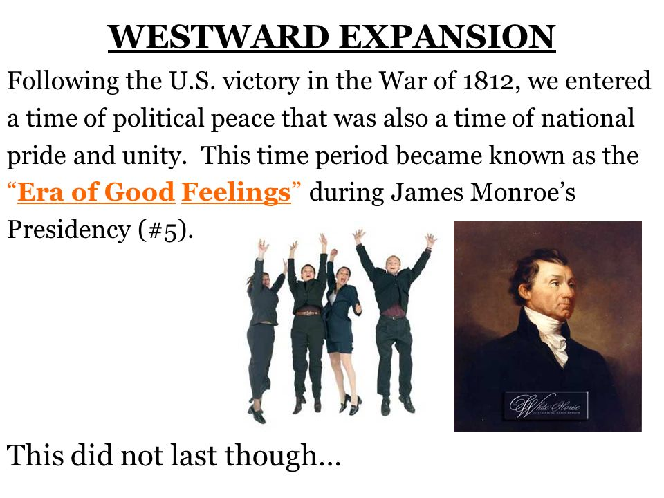 WESTWARD EXPANSION This did not last though…