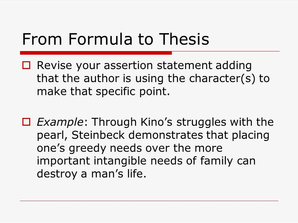 From Formula to Thesis Revise your assertion statement adding that the author is using the character(s) to make that specific point.