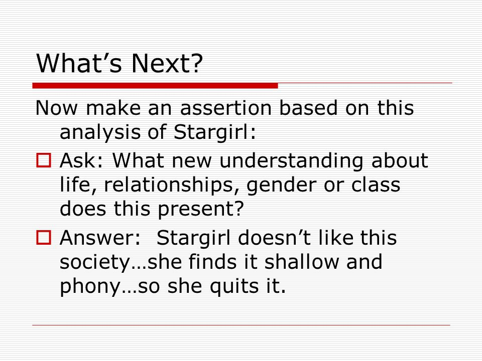 What's Next Now make an assertion based on this analysis of Stargirl: