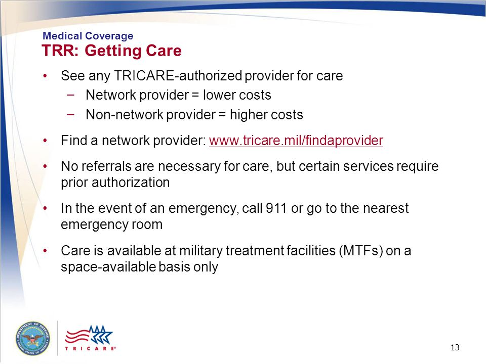TRR: Getting Care See any TRICARE-authorized provider for care