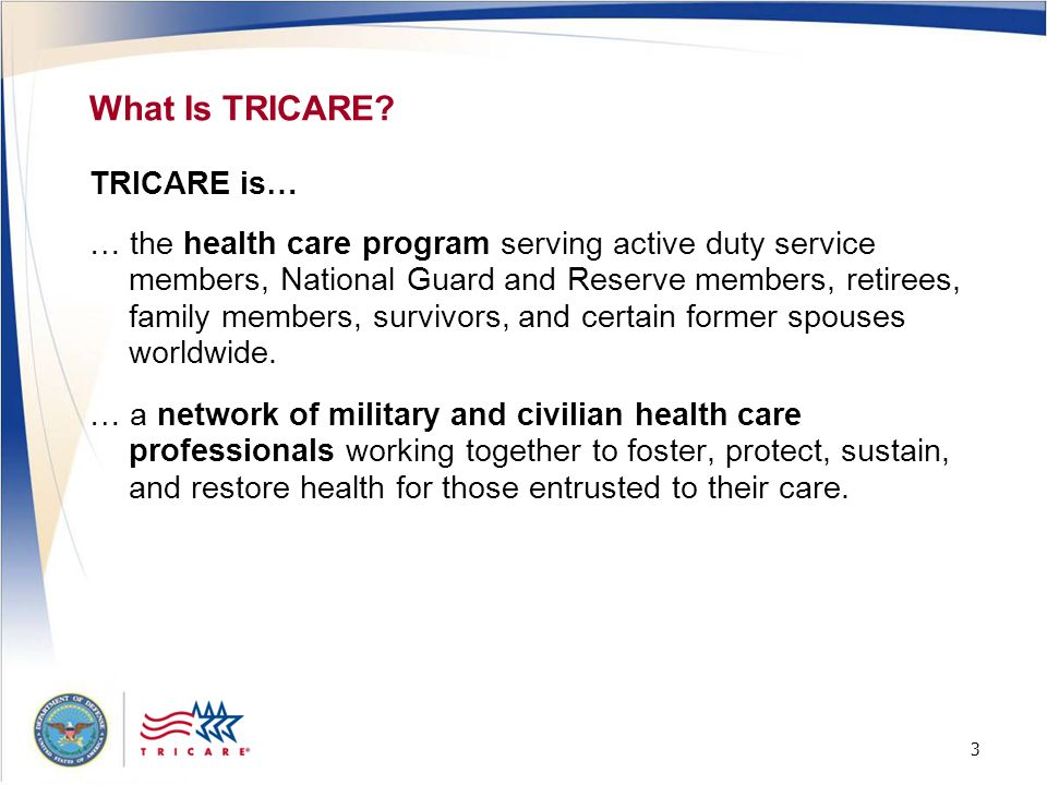 What Is TRICARE TRICARE is…