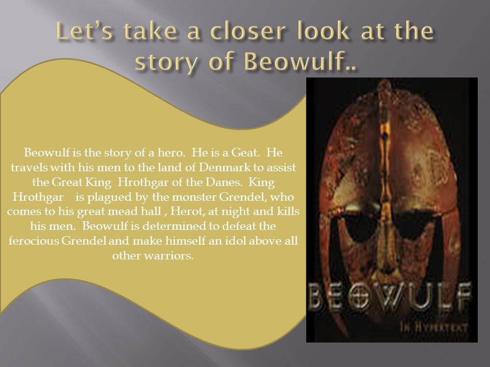 Let's take a closer look at the story of Beowulf..