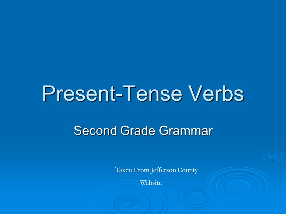 Present-Tense Verbs Second Grade Grammar Taken From Jefferson County