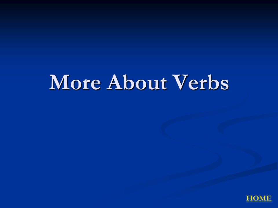 More About Verbs