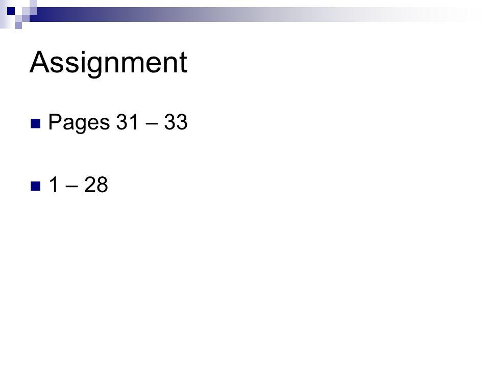 Assignment Pages 31 – 33 1 – 28