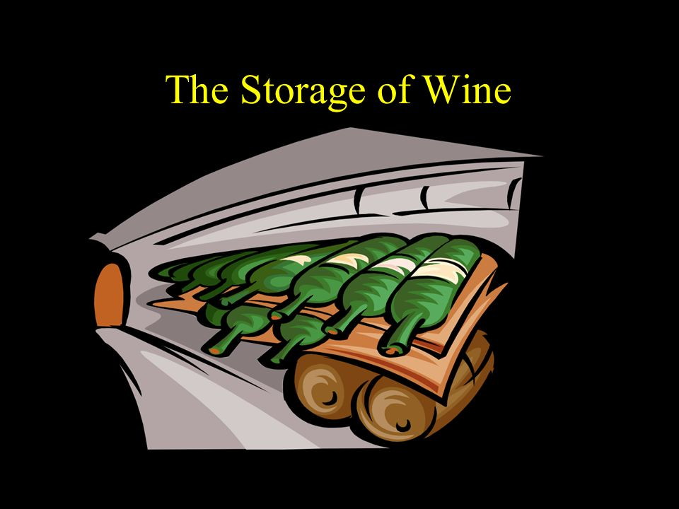 The Storage of Wine