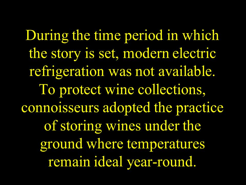 During the time period in which the story is set, modern electric refrigeration was not available.