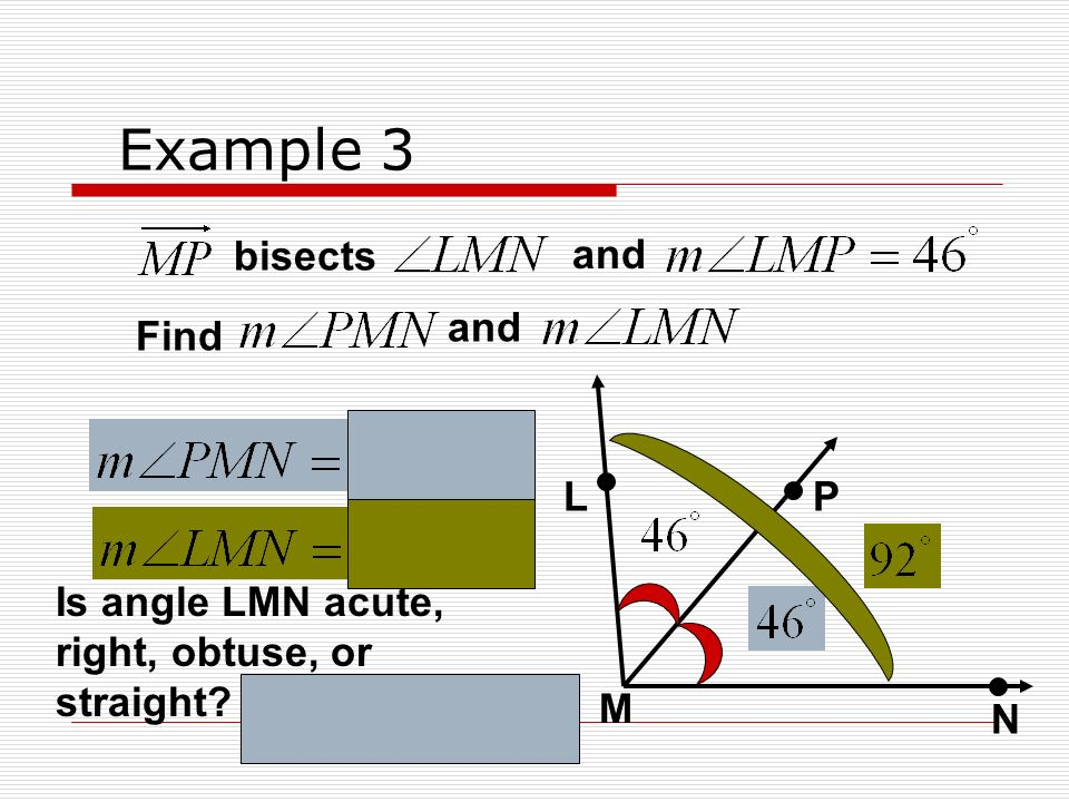 Example 3 bisects and and Find L P