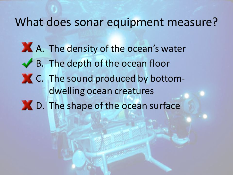 What does sonar equipment measure