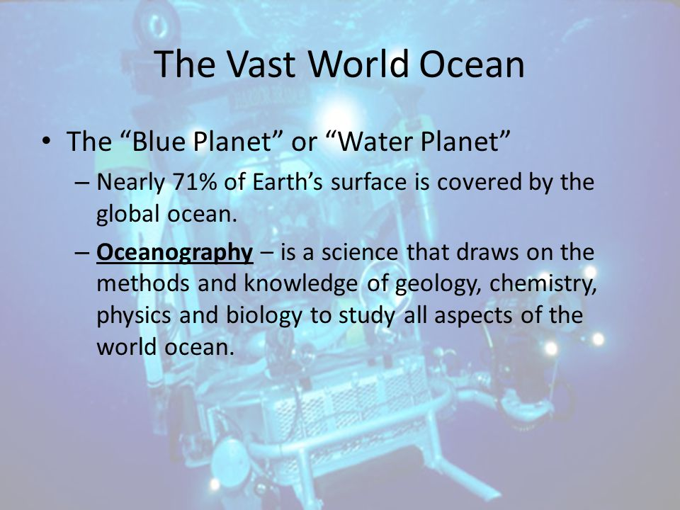 The Vast World Ocean The Blue Planet or Water Planet
