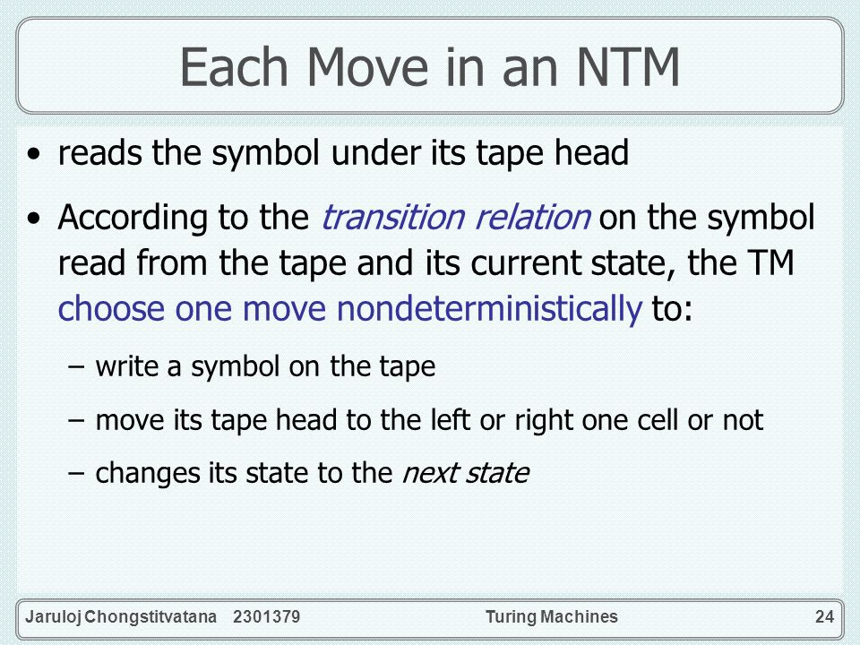 Each Move in an NTM reads the symbol under its tape head