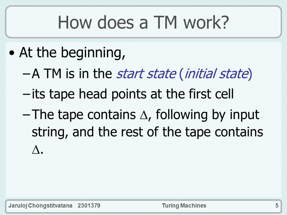 How does a TM work At the beginning,