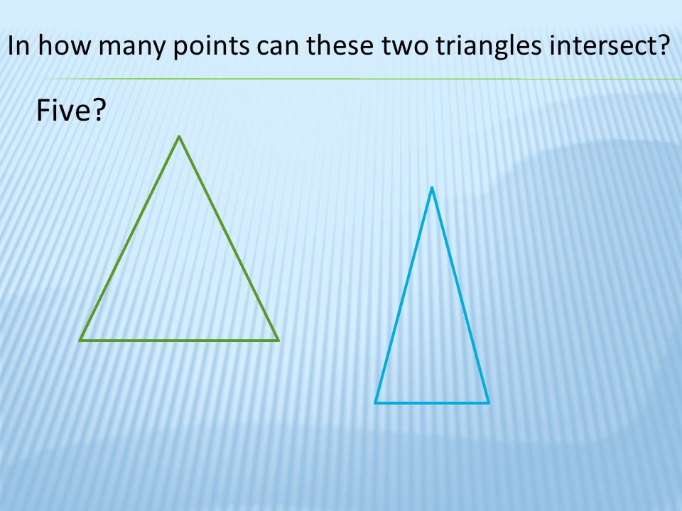 In how many points can these two triangles intersect