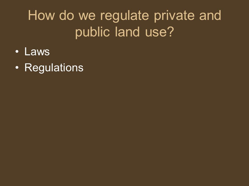How do we regulate private and public land use