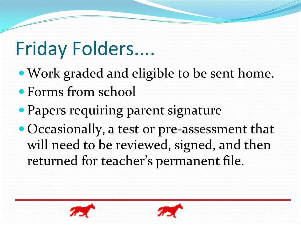 Friday Folders.... Work graded and eligible to be sent home.