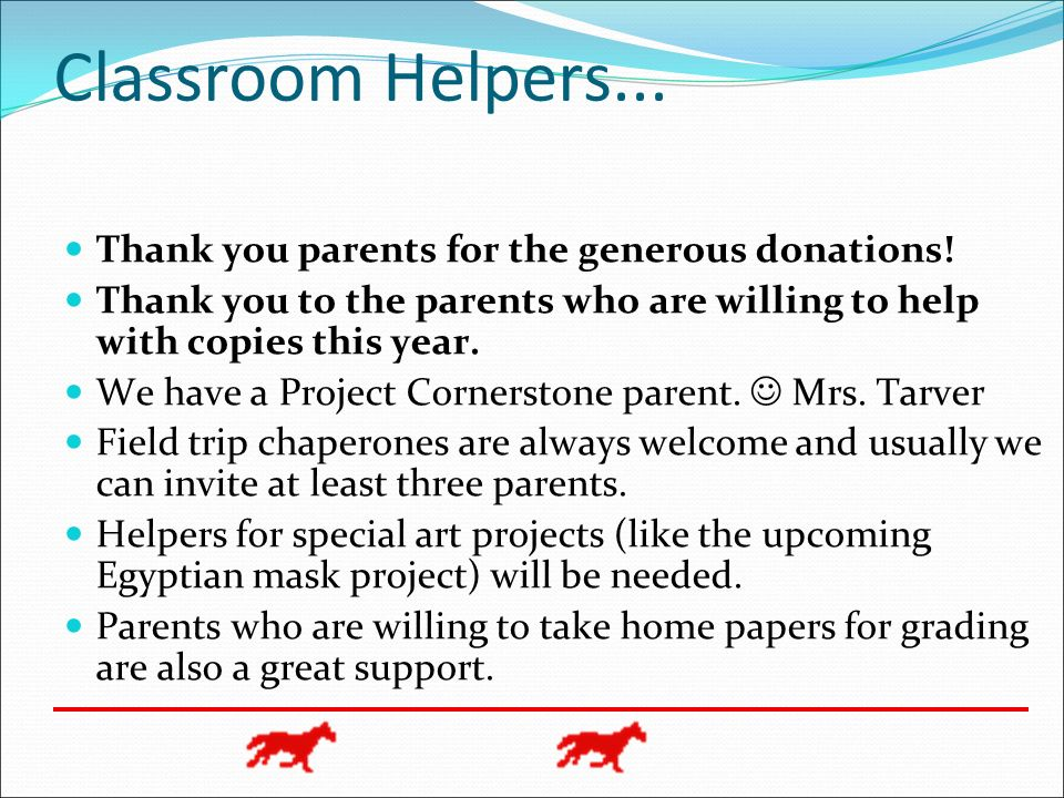 Classroom Helpers... Thank you parents for the generous donations!