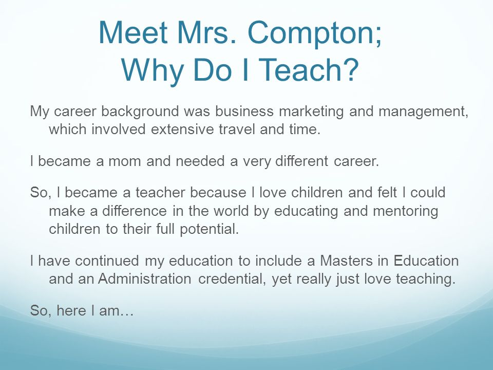 Meet Mrs. Compton; Why Do I Teach
