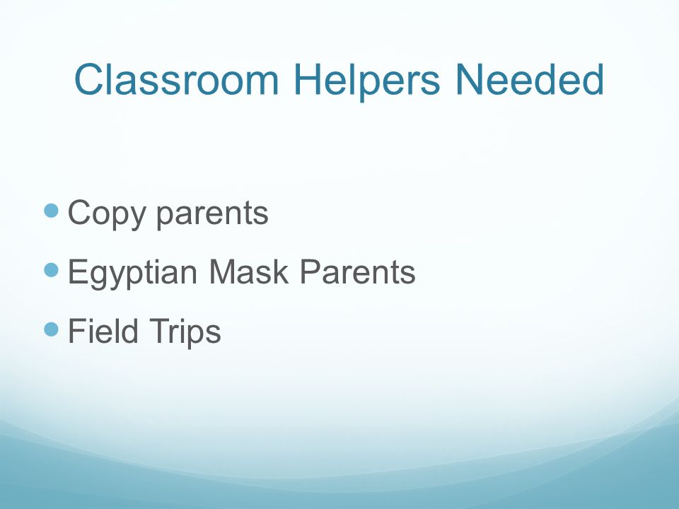 Classroom Helpers Needed