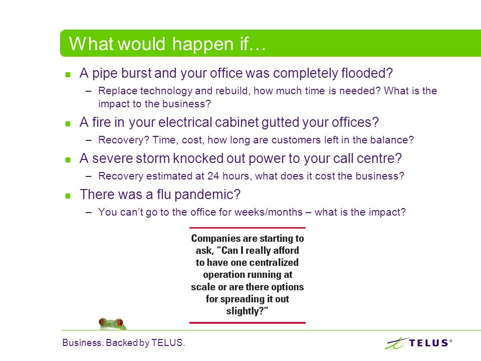 What would happen if… A pipe burst and your office was completely flooded