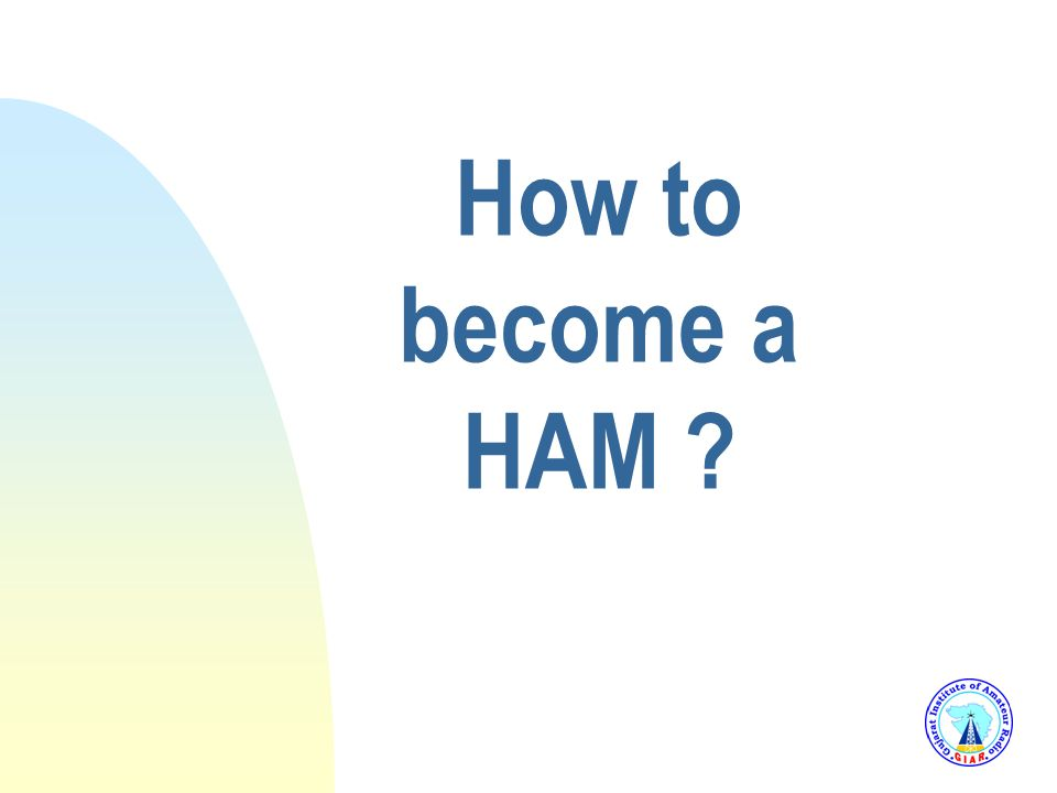 3/25/2017 How to become a HAM
