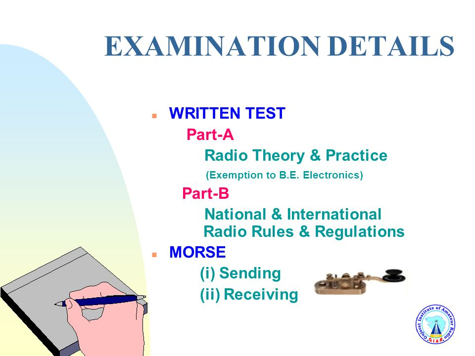 EXAMINATION DETAILS WRITTEN TEST Part-A Radio Theory & Practice Part-B
