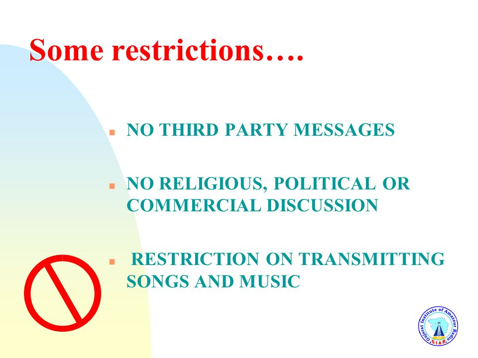 Some restrictions…. NO THIRD PARTY MESSAGES