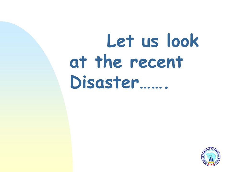 Let us look at the recent Disaster…….