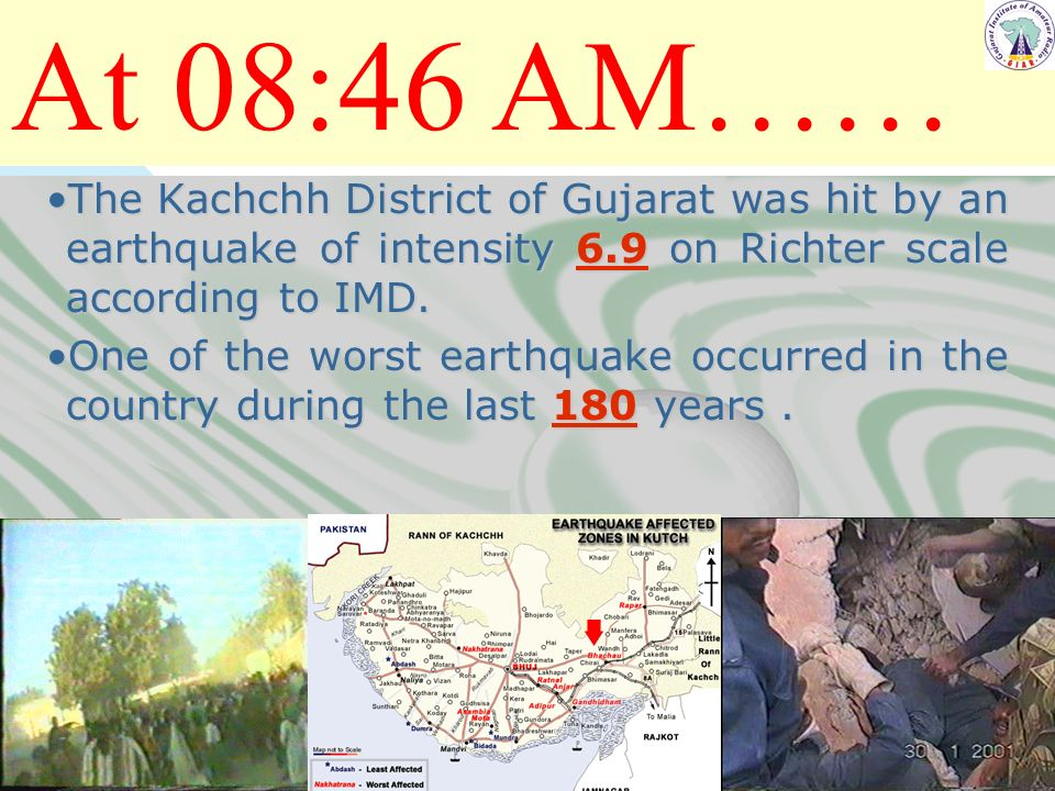 At 08:46 AM…… 3/25/2017. The Kachchh District of Gujarat was hit by an earthquake of intensity 6.9 on Richter scale according to IMD.