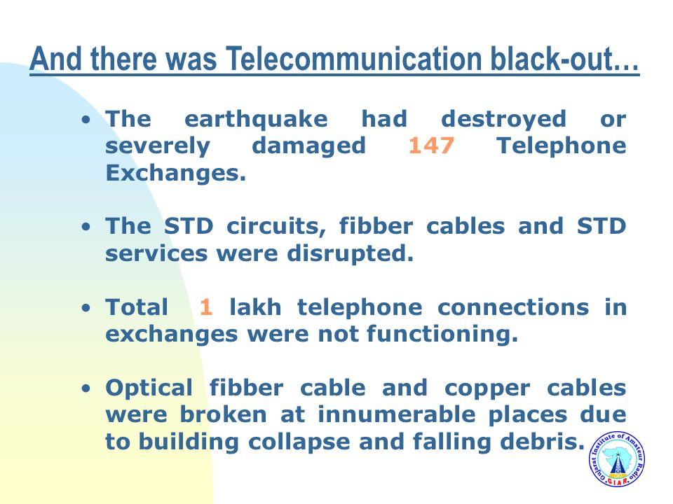 And there was Telecommunication black-out…