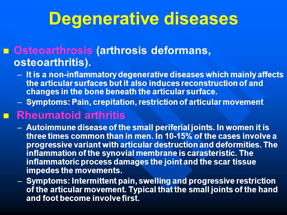 Degenerative diseases