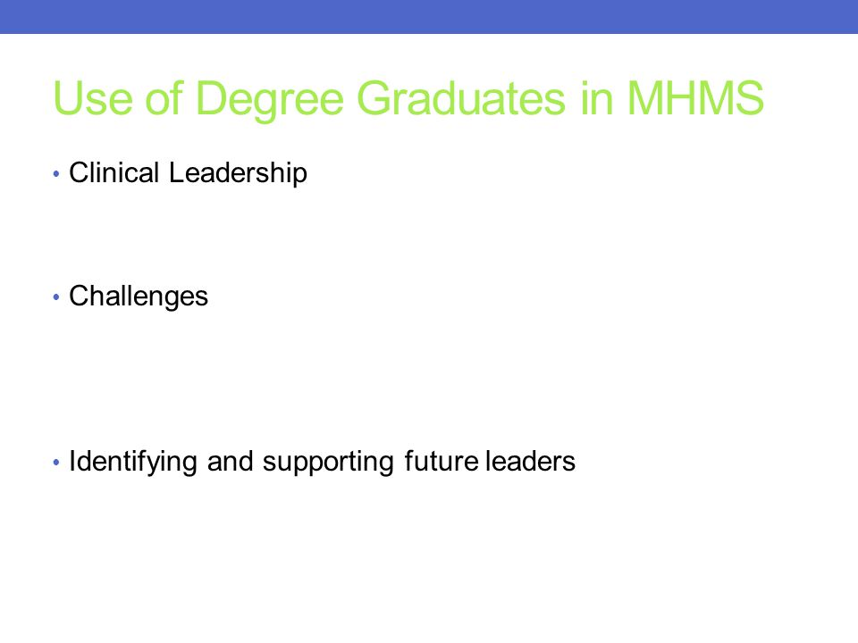 Use of Degree Graduates in MHMS
