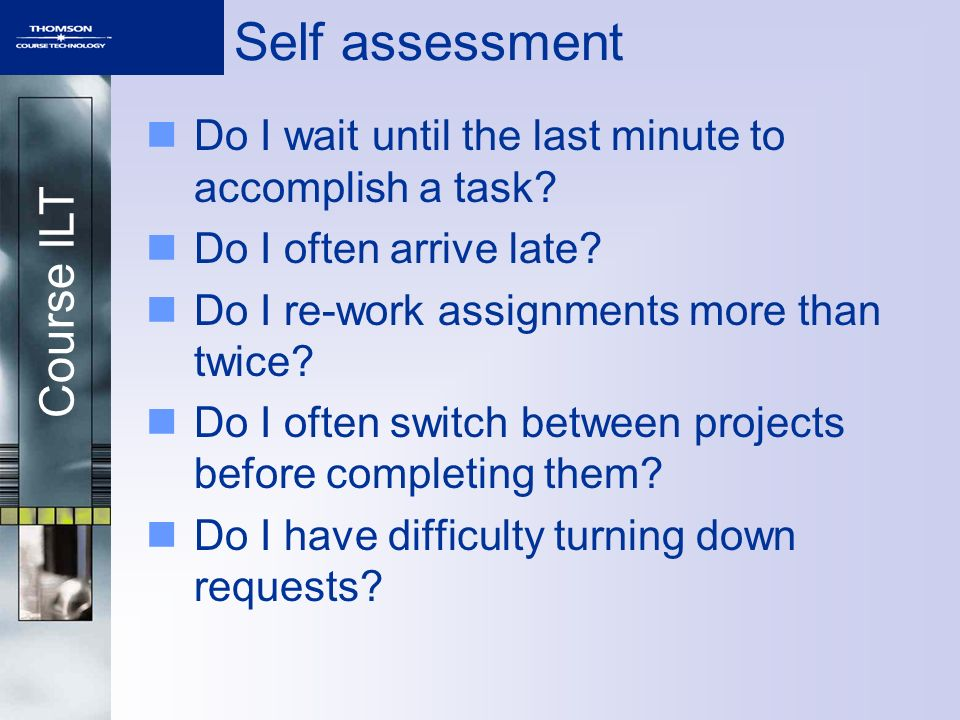 Self assessment Do I wait until the last minute to accomplish a task