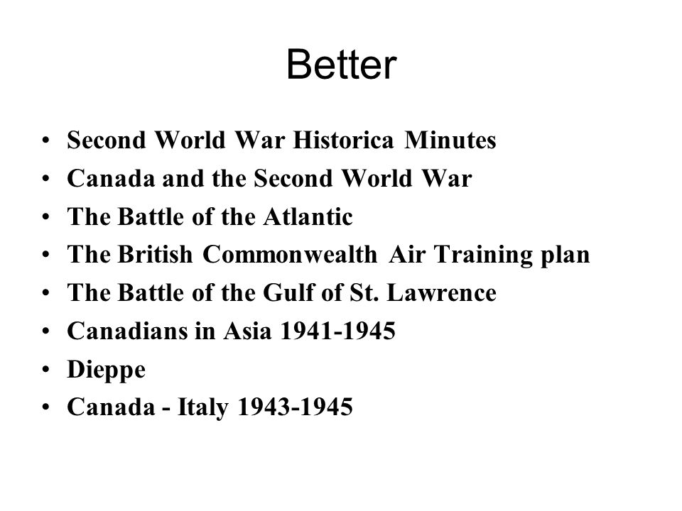 Better Second World War Historica Minutes