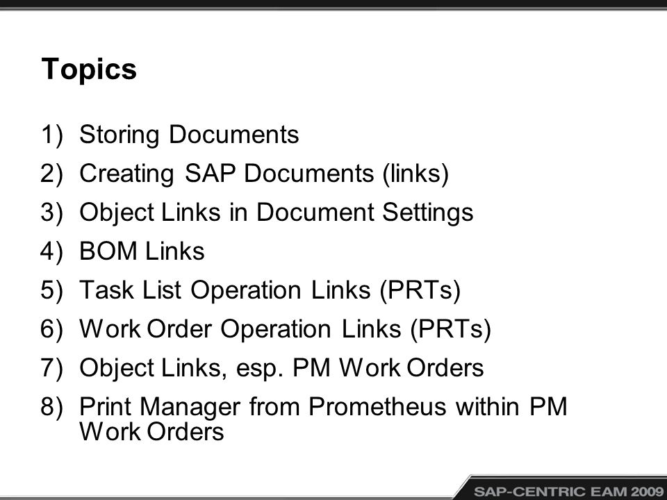 Topics Storing Documents Creating SAP Documents (links)