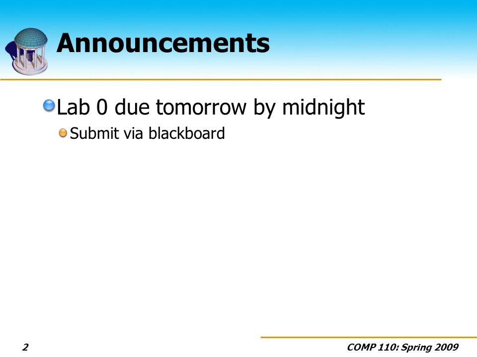 Announcements Lab 0 due tomorrow by midnight Submit via blackboard