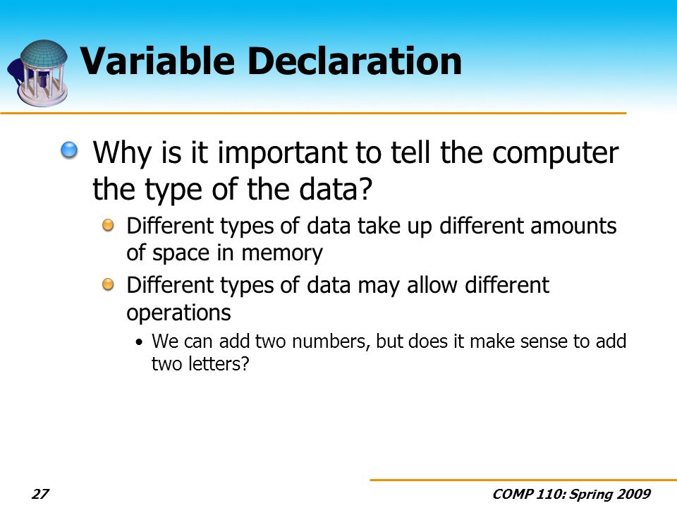Variable Declaration Why is it important to tell the computer the type of the data