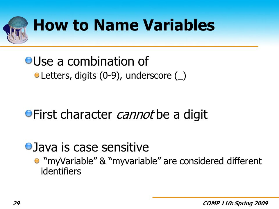 How to Name Variables Use a combination of