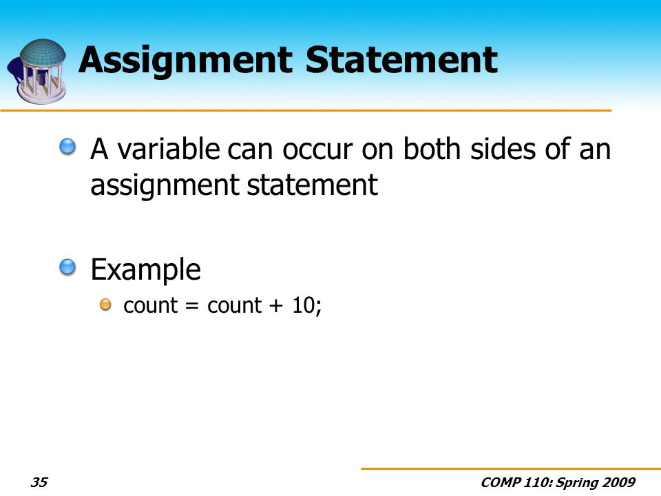 Assignment Statement A variable can occur on both sides of an assignment statement.
