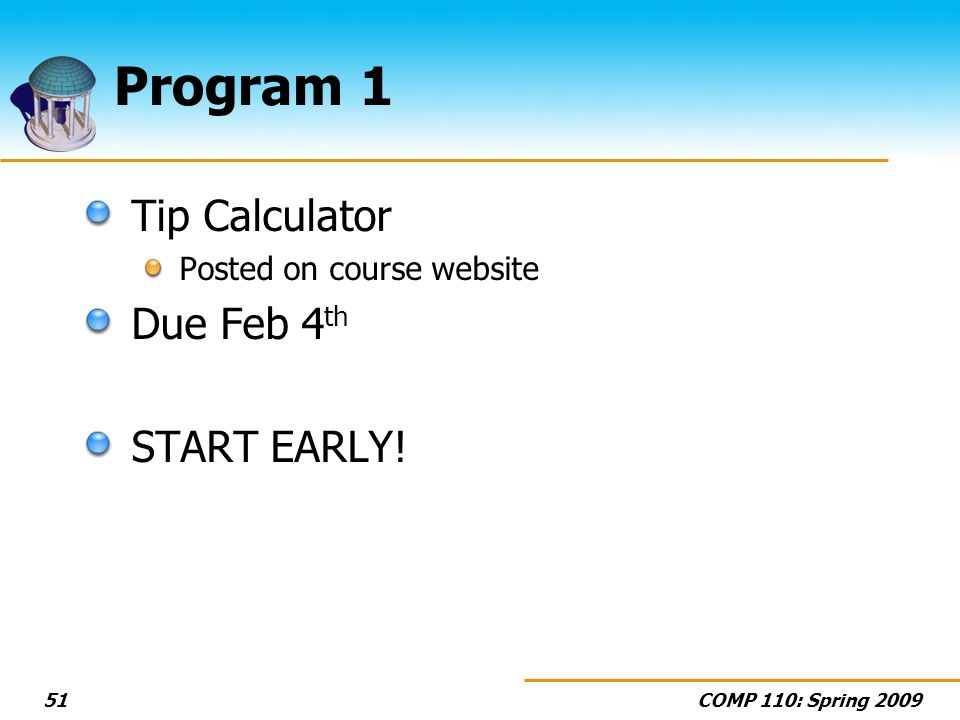 Program 1 Tip Calculator Due Feb 4th START EARLY!