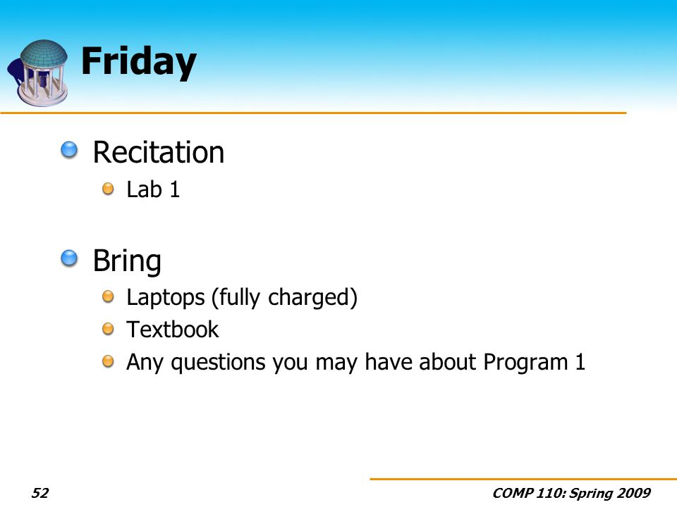 Friday Recitation Bring Lab 1 Laptops (fully charged) Textbook