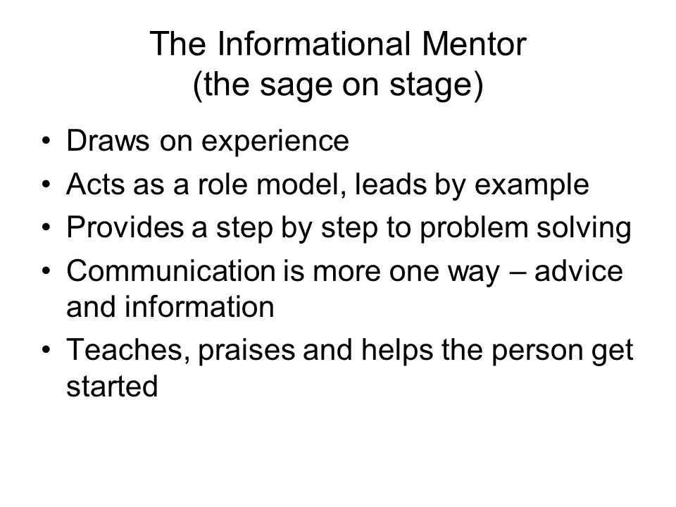 The Informational Mentor (the sage on stage)