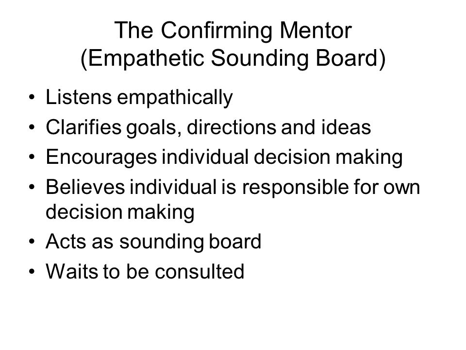 The Confirming Mentor (Empathetic Sounding Board)
