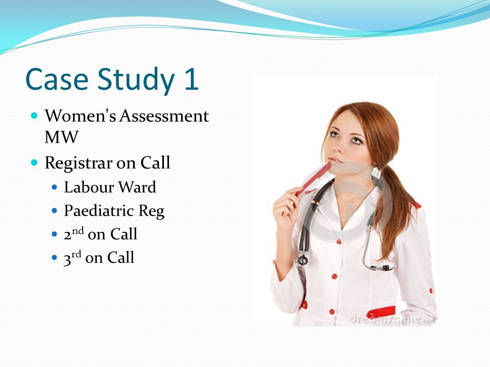 Case Study 1 Women s Assessment MW Registrar on Call Labour Ward